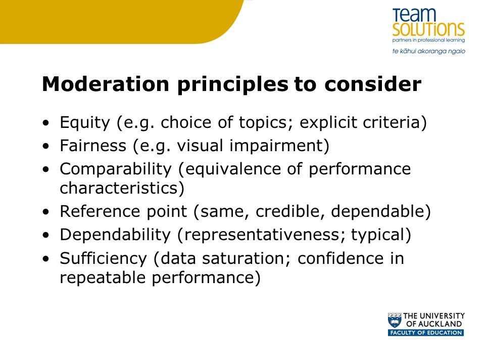 Moderation principles to consider Equity (e.g. choice of topics; explicit criteria) Fairness (e.g. visual impairment) Comparability (equivalence of pe