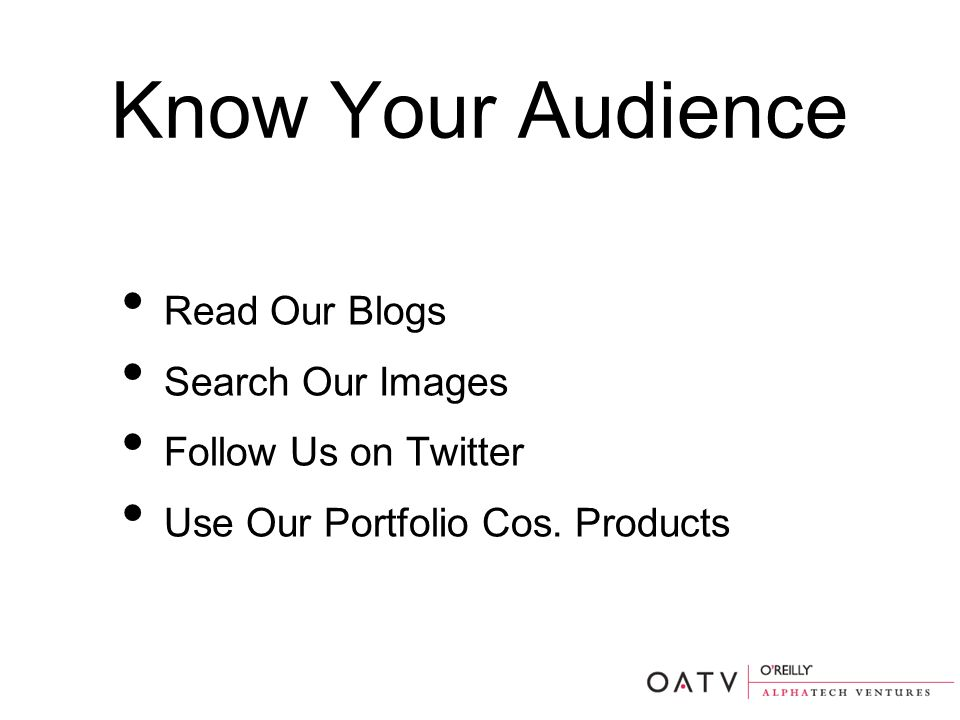 Know Your Audience Read Our Blogs Search Our Images Follow Us on Twitter Use Our Portfolio Cos.