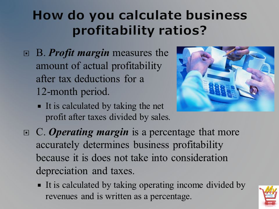 B. Profit margin measures the amount of actual profitability after tax deductions for a 12-month period. It is calculated by taking the net profit aft