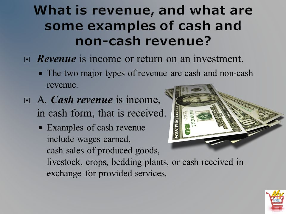 Revenue is income or return on an investment.