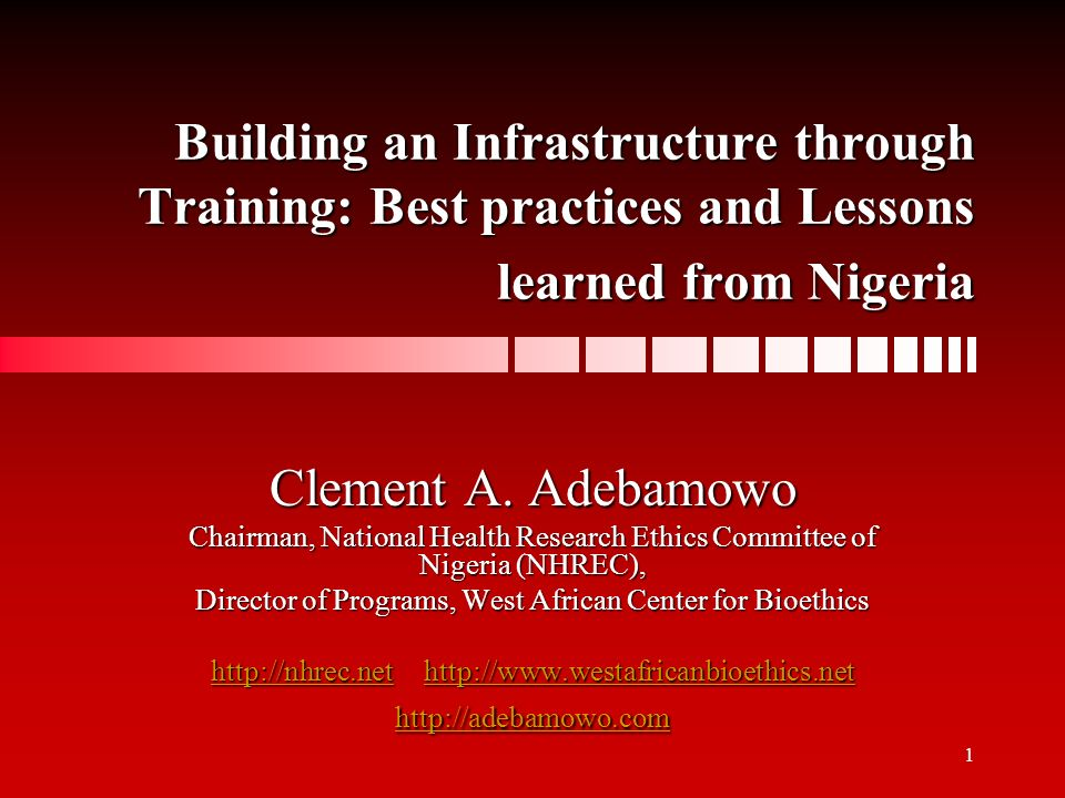 1 Building an Infrastructure through Training: Best practices and Lessons learned from Nigeria Clement A.