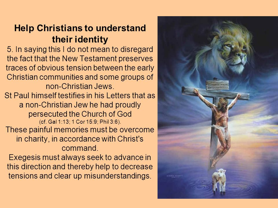 Help Christians to understand their identity 5.