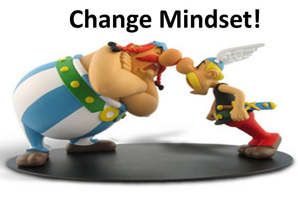 Change Mindset!