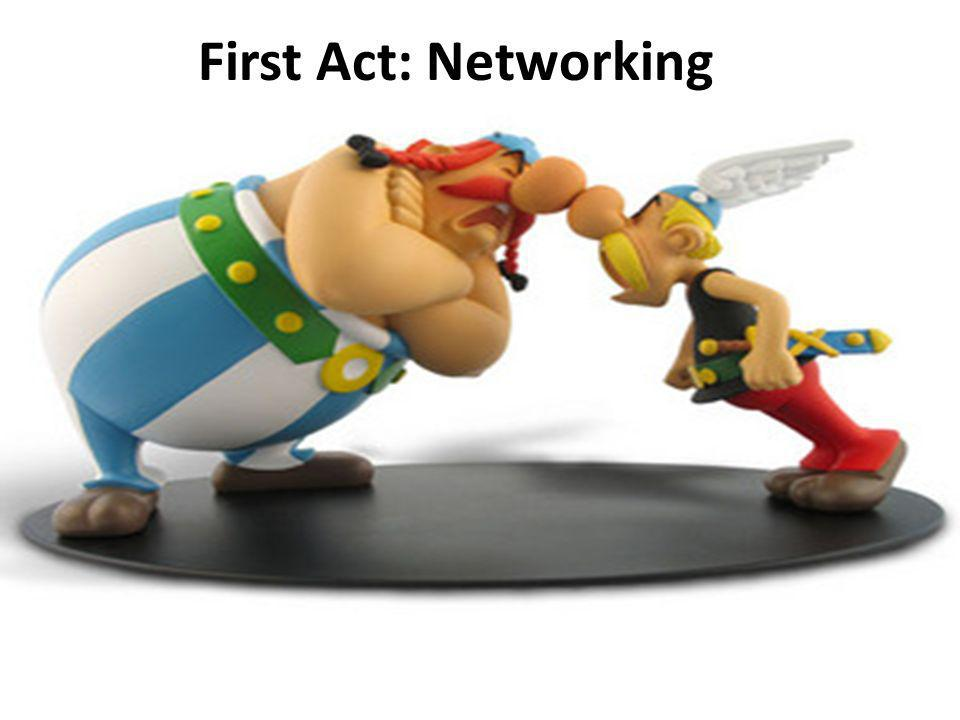 First Act: Networking