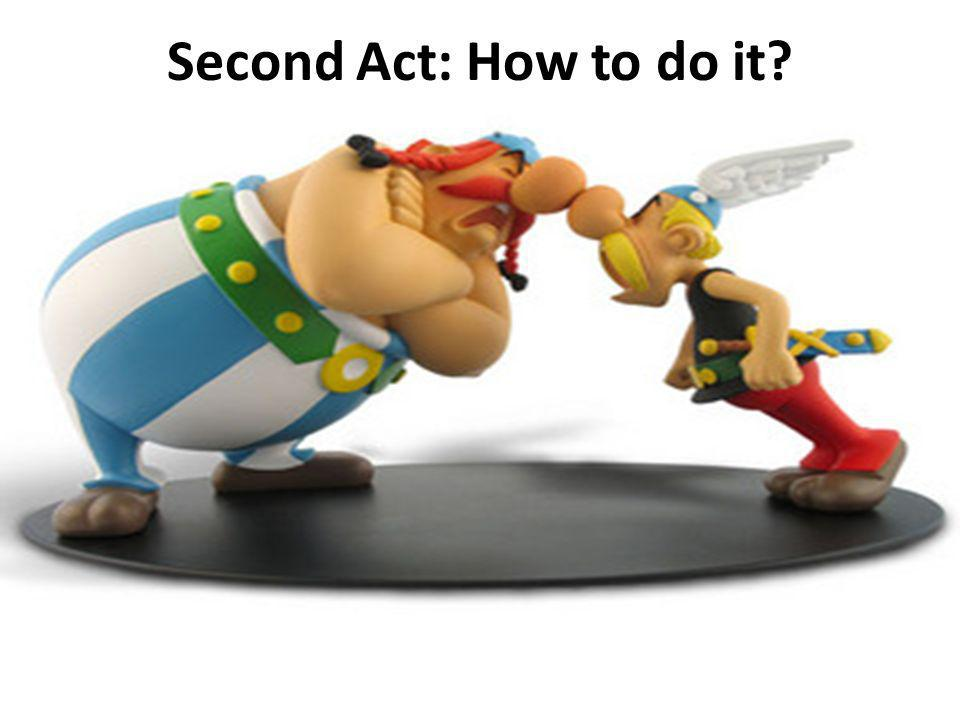 Second Act: How to do it