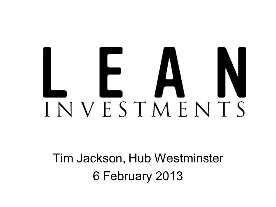 Tim Jackson, Hub Westminster 6 February 2013