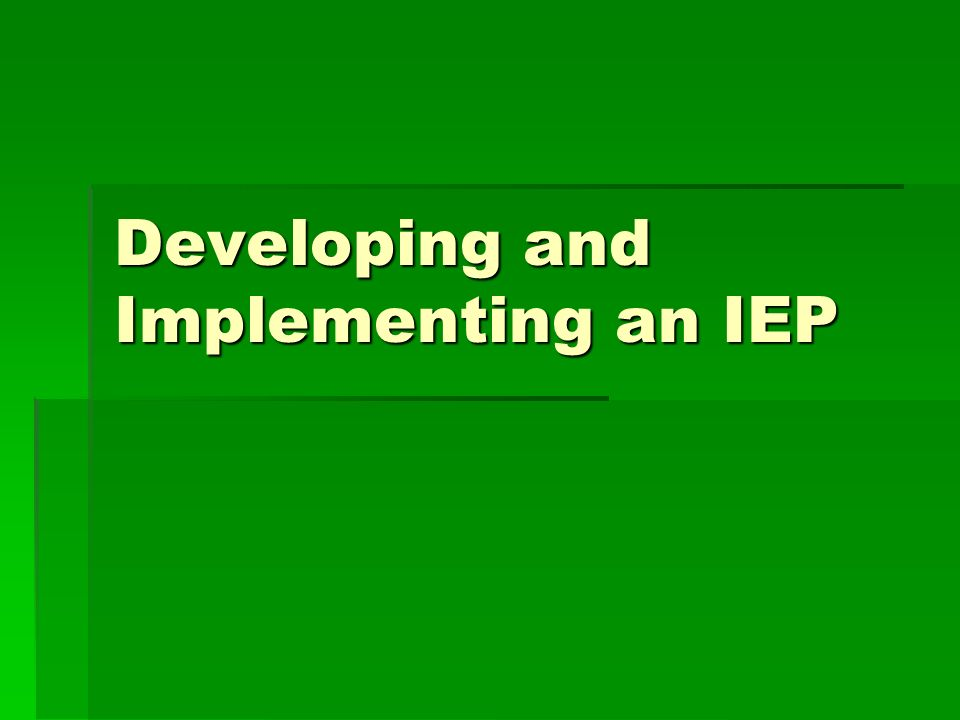 Developing and Implementing an IEP