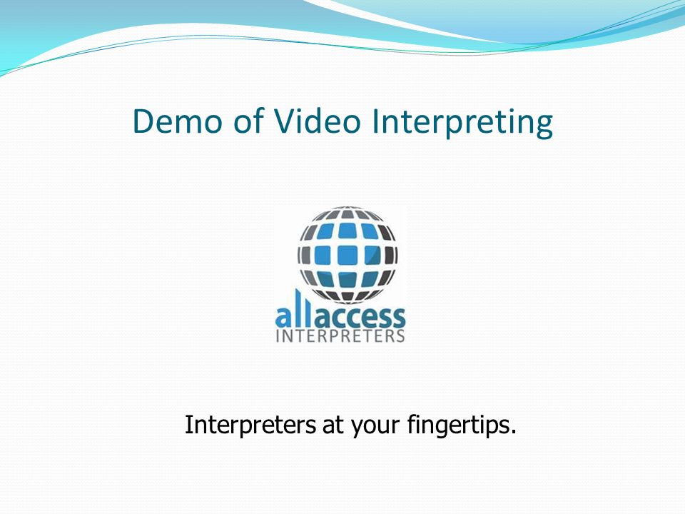 Demo of Video Interpreting Interpreters at your fingertips.
