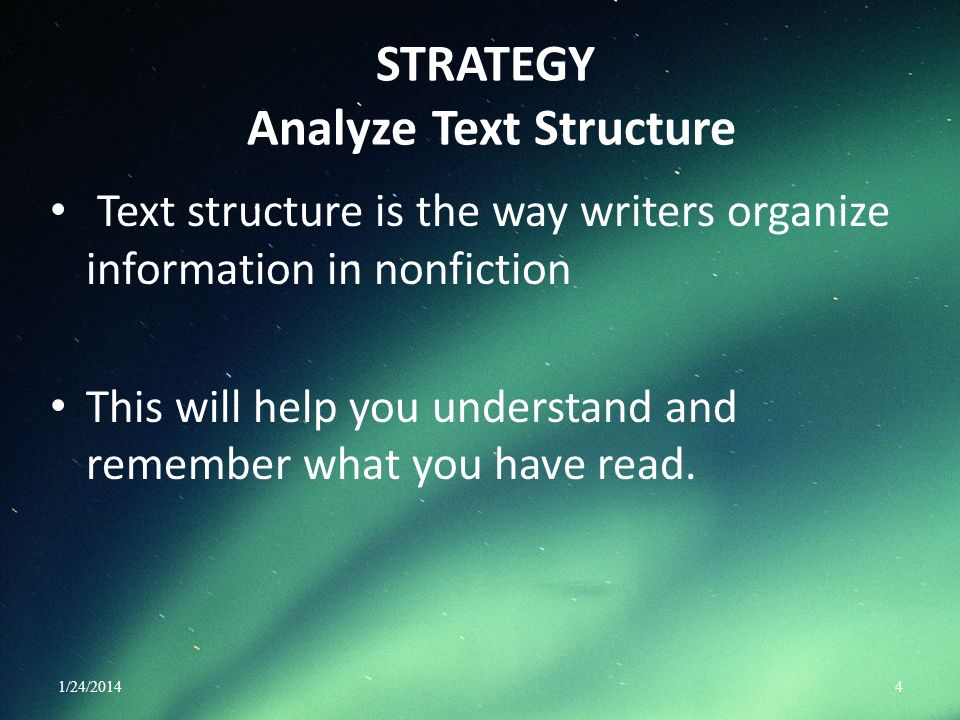 STRATEGY Analyze Text Structure Text structure is the way writers organize information in nonfiction This will help you understand and remember what y