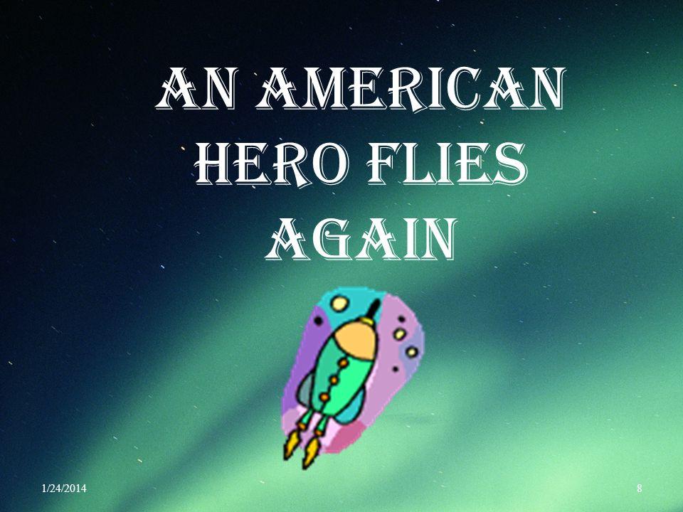 AN AMERICAN HERO FLIES AGAIN 1/24/20148