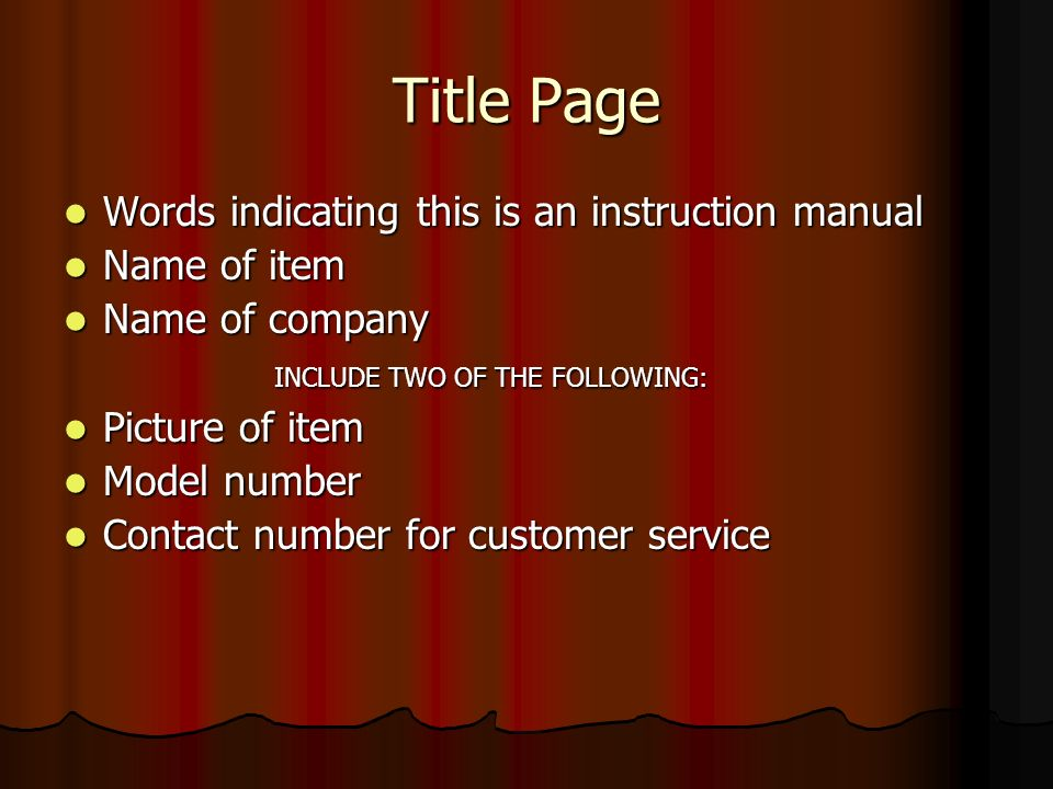 Table of Contents The heading Table of Contents The heading Table of Contents A list of each main category in your instruction manual A list of each main category in your instruction manual Page numbers for each category Page numbers for each category Sub-categories and page numbers when necessary Sub-categories and page numbers when necessary
