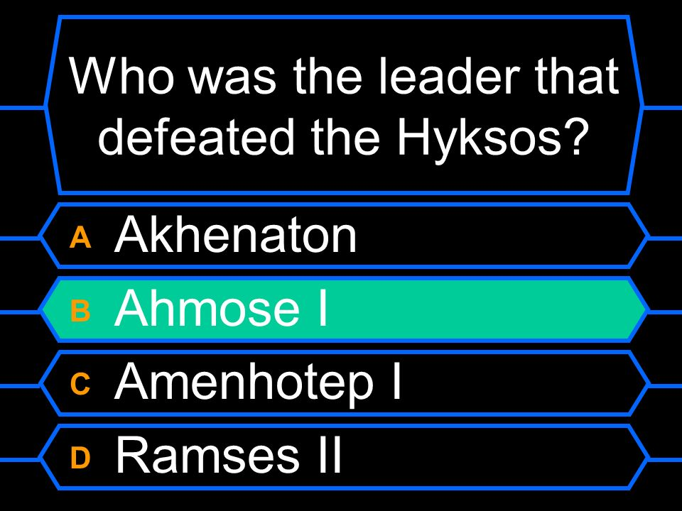 Who was the leader that defeated the Hyksos? A Akhenaton B Ahmose I C Amenhotep I D Ramses II