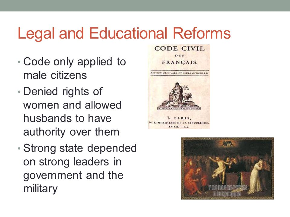 Legal and Educational Reforms Code only applied to male citizens Denied rights of women and allowed husbands to have authority over them Strong state