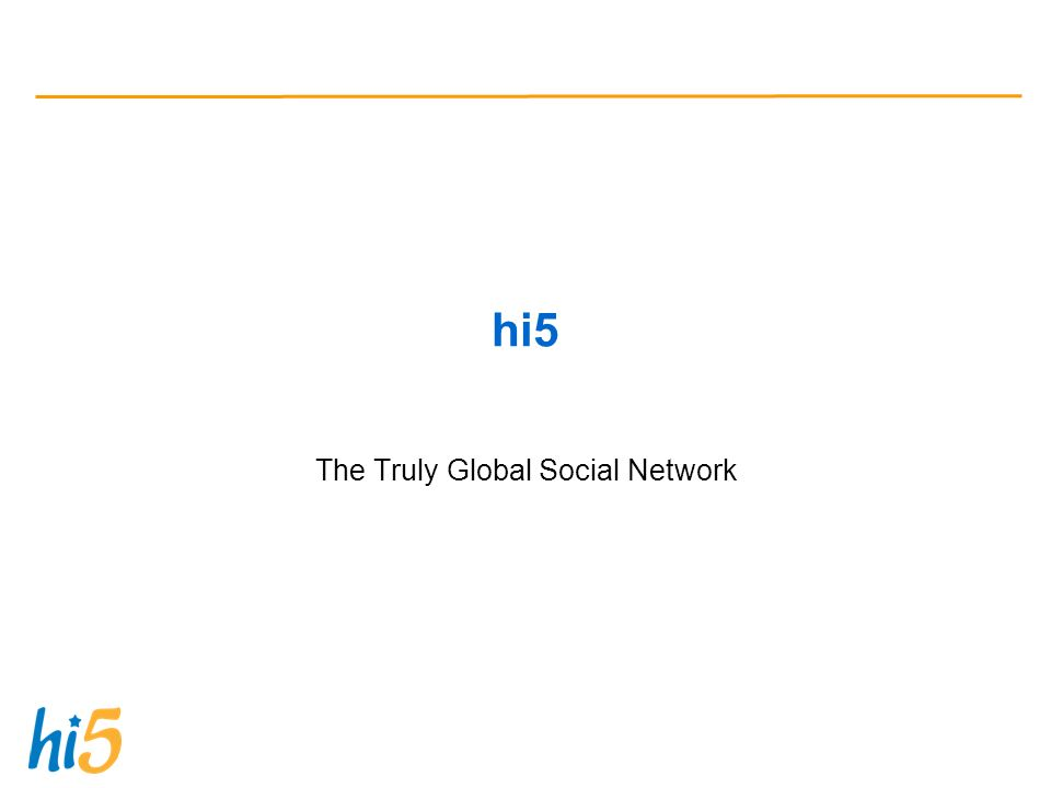 hi5 The Truly Global Social Network
