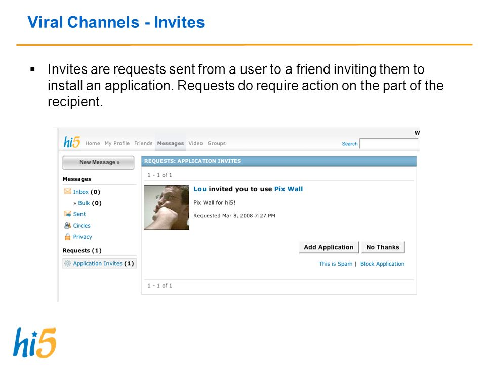 Viral Channels - Invites Invites are requests sent from a user to a friend inviting them to install an application.