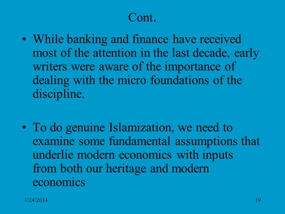 1/24/201419 Cont. While banking and finance have received most of the attention in the last decade, early writers were aware of the importance of deal