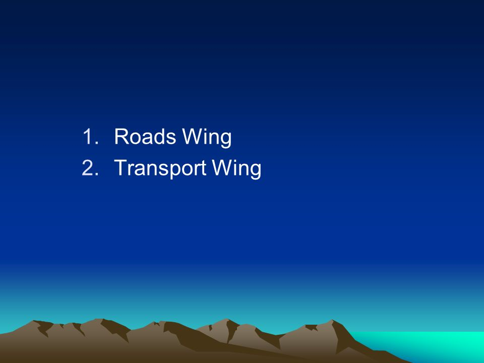 1.Roads Wing 2.Transport Wing