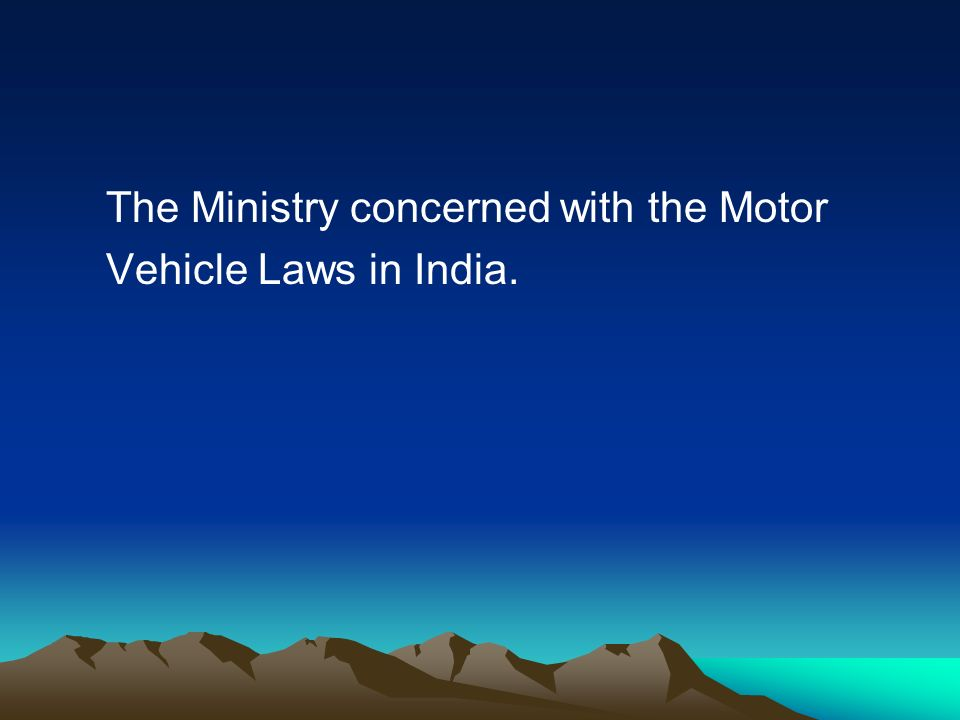 The Ministry concerned with the Motor Vehicle Laws in India.