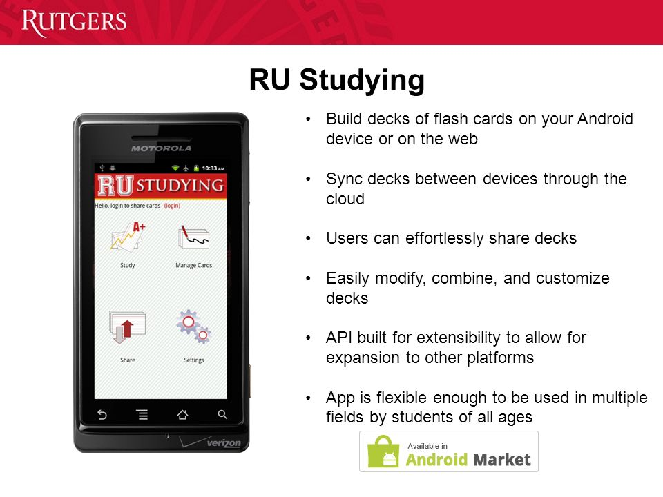 RU Studying Build decks of flash cards on your Android device or on the web Sync decks between devices through the cloud Users can effortlessly share