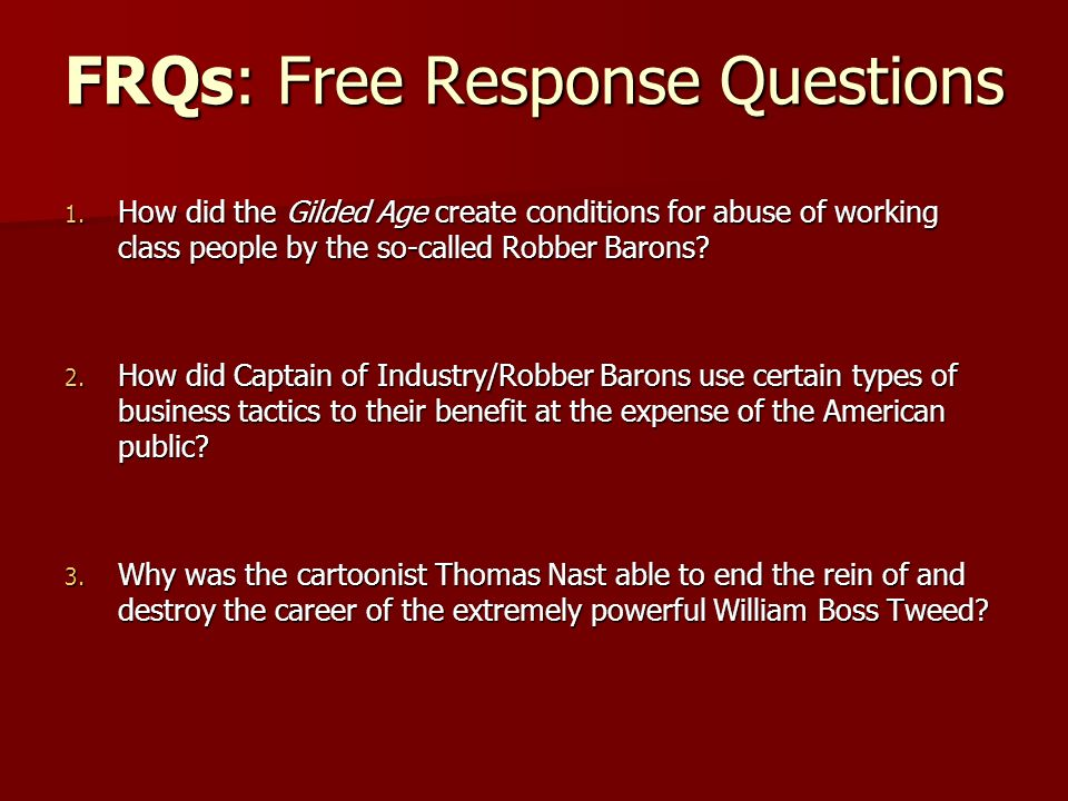 FRQs: Free Response Questions 1.