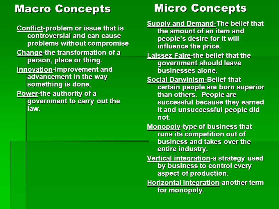 Macro Concepts Conflict-problem or issue that is controversial and can cause problems without compromise Change-the transformation of a person, place or thing.