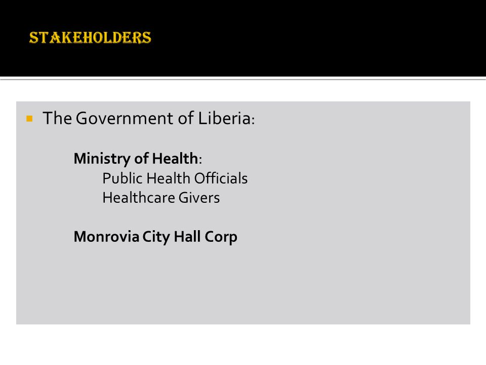 The Government of Liberia : Ministry of Health: Public Health Officials Healthcare Givers Monrovia City Hall Corp