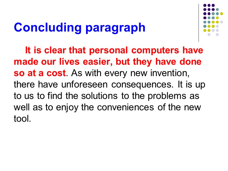 Contd body paragraph In addition to problems in communication, computers have also caused problems in business. They have created excellent opportunit