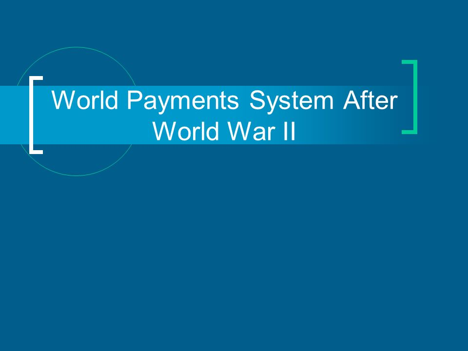 World Payments System After World War II