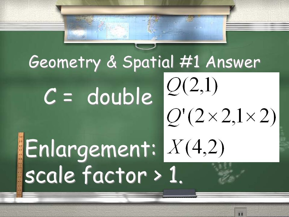 Geometry & Spatial #1 Question Quadrilateral PQRS was dilated to form quadrilateral WXYZ.
