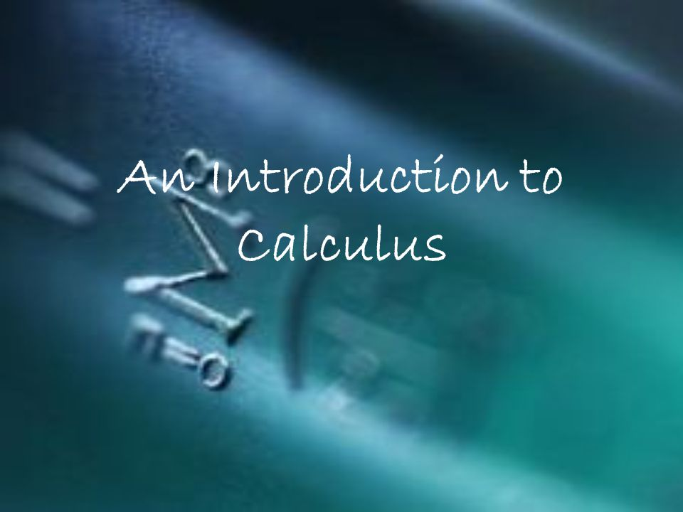 An Introduction to Calculus