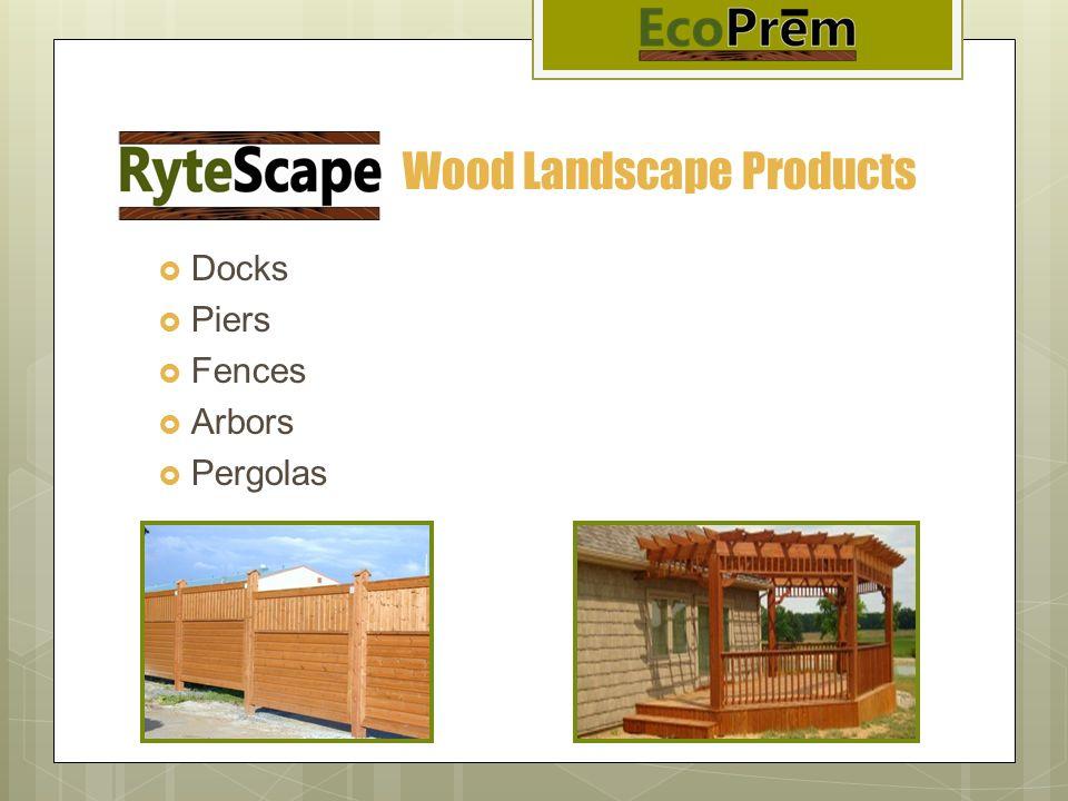 Wood Landscape Products Docks Piers Fences Arbors Pergolas