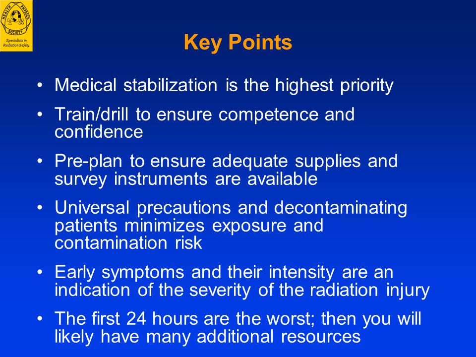 Key Points Medical stabilization is the highest priority Train/drill to ensure competence and confidence Pre-plan to ensure adequate supplies and surv