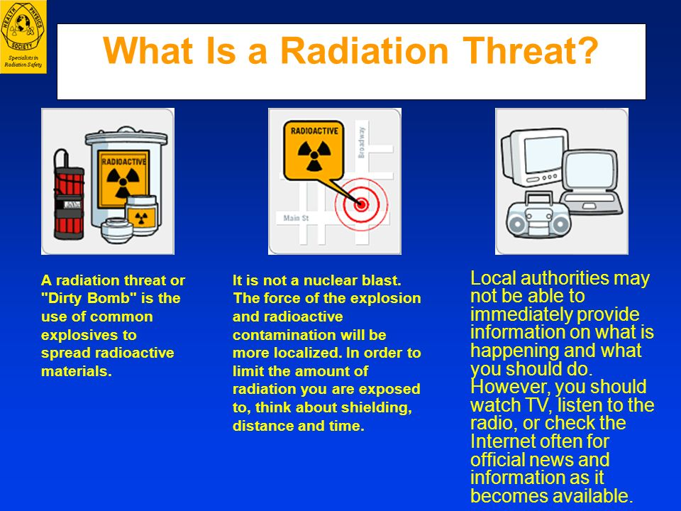 What Is a Radiation Threat? A radiation threat or
