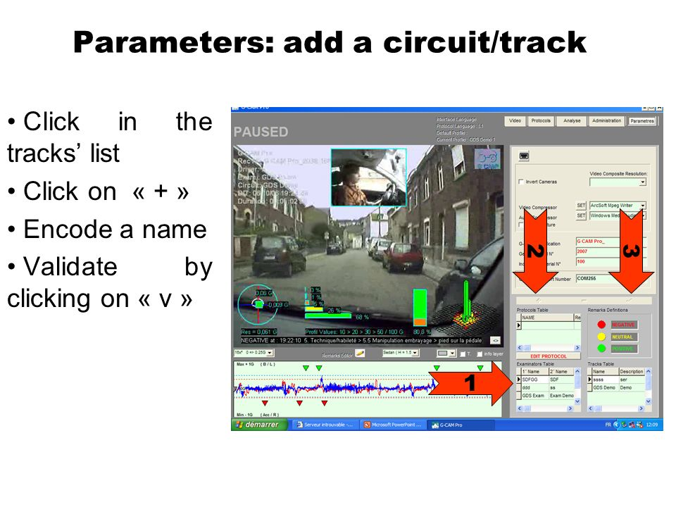 Parameters: add a circuit/track Click in the tracks list Click on « + » Encode a name Validate by clicking on « v » 1 23