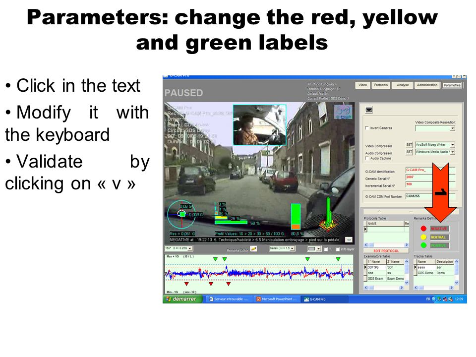 Parameters: change the red, yellow and green labels Click in the text Modify it with the keyboard Validate by clicking on « v » 1