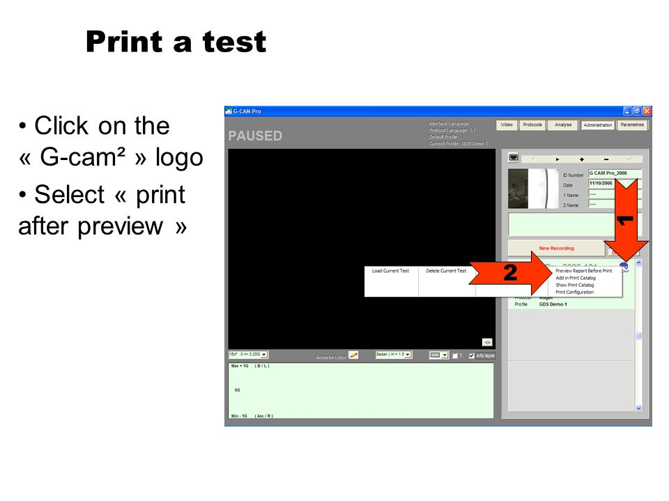 Print a test Click on the « G-cam² » logo Select « print after preview » 1 2