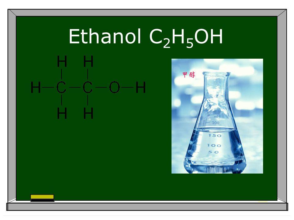 Ethanol C 2 H 5 OH