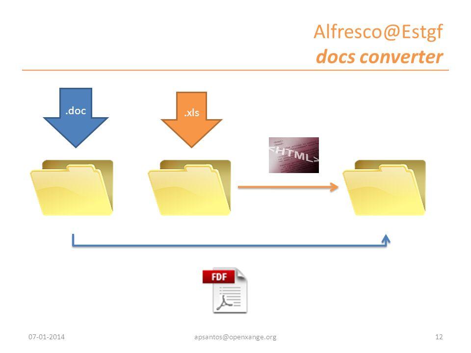 Alfresco@Estgf docs converter.doc.xls 07-01-201412apsantos@openxange.org