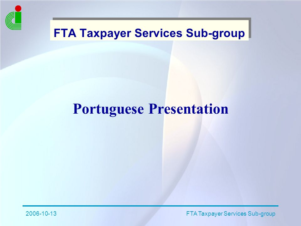 2006-10-13FTA Taxpayer Services Sub-group Portuguese Presentation