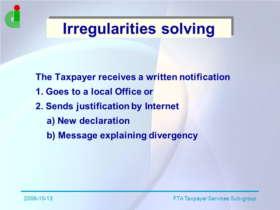 2006-10-13FTA Taxpayer Services Sub-group Irregularities solving The Taxpayer receives a written notification 1.