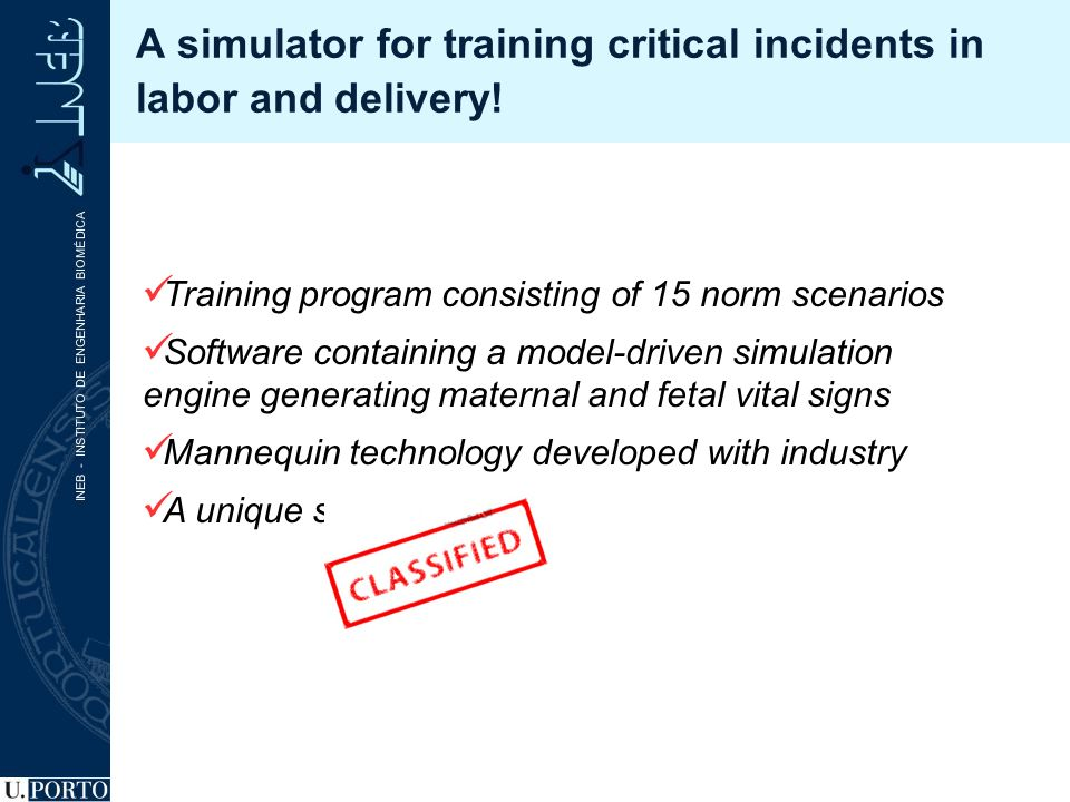 A simulator for training critical incidents in labor and delivery.