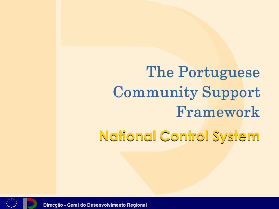 Direcção - Geral do Desenvolvimento Regional The Portuguese Community Support Framework National Control System