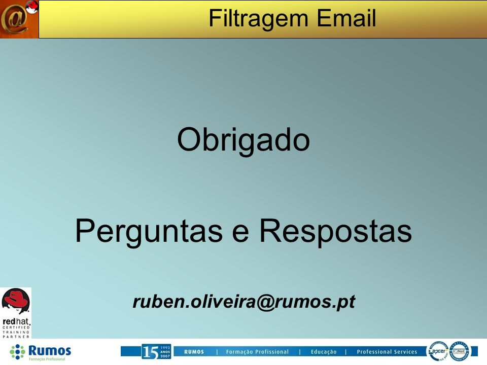 Filtragem Email Obrigado Perguntas e Respostas ruben.oliveira@rumos.pt