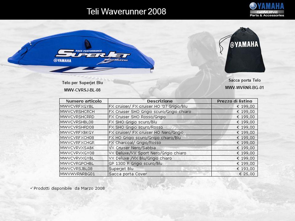 Telo per Superjet Blu MWV-CVRSJ-BL-08 Sacca porta Telo MWV-WVRNR-BG-01 Prodotti disponibile da Marzo 2008 Teli Waverunner 2008