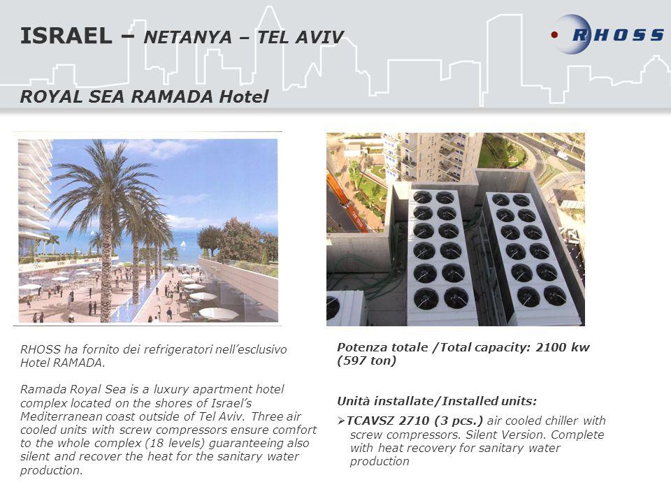ISRAEL – NETANYA – TEL AVIV RHOSS ha fornito dei refrigeratori nellesclusivo Hotel RAMADA. Ramada Royal Sea is a luxury apartment hotel complex locate
