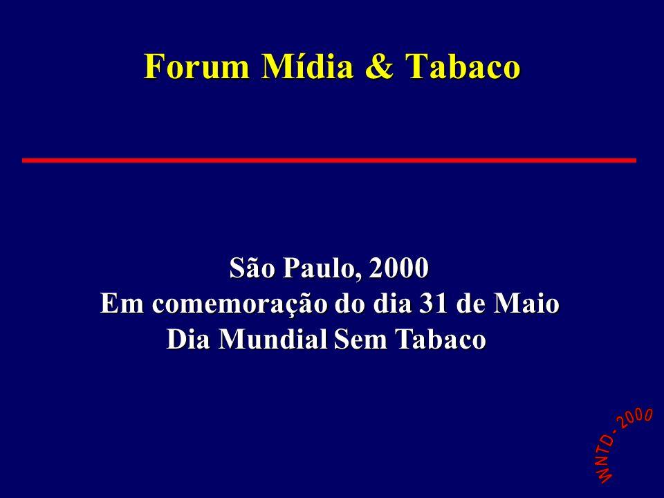 Forum Mídia & Tabaco São Paulo, 2000 Em comemoração do dia 31 de Maio Dia Mundial Sem Tabaco