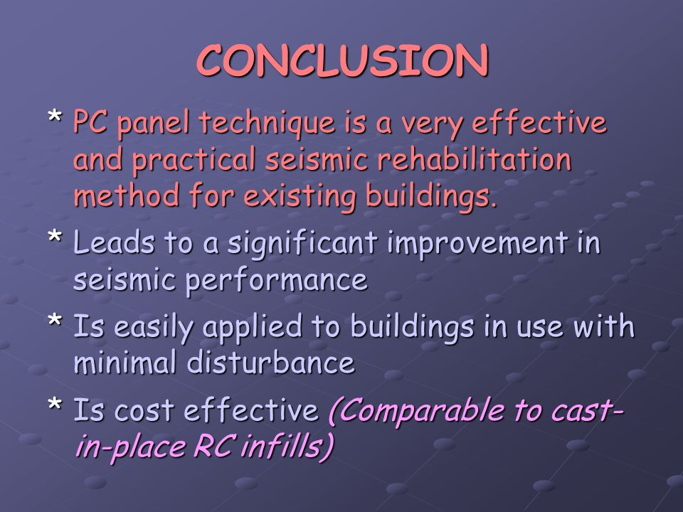 CONCLUSION *PC panel technique is a very effective and practical seismic rehabilitation method for existing buildings. *Leads to a significant improve