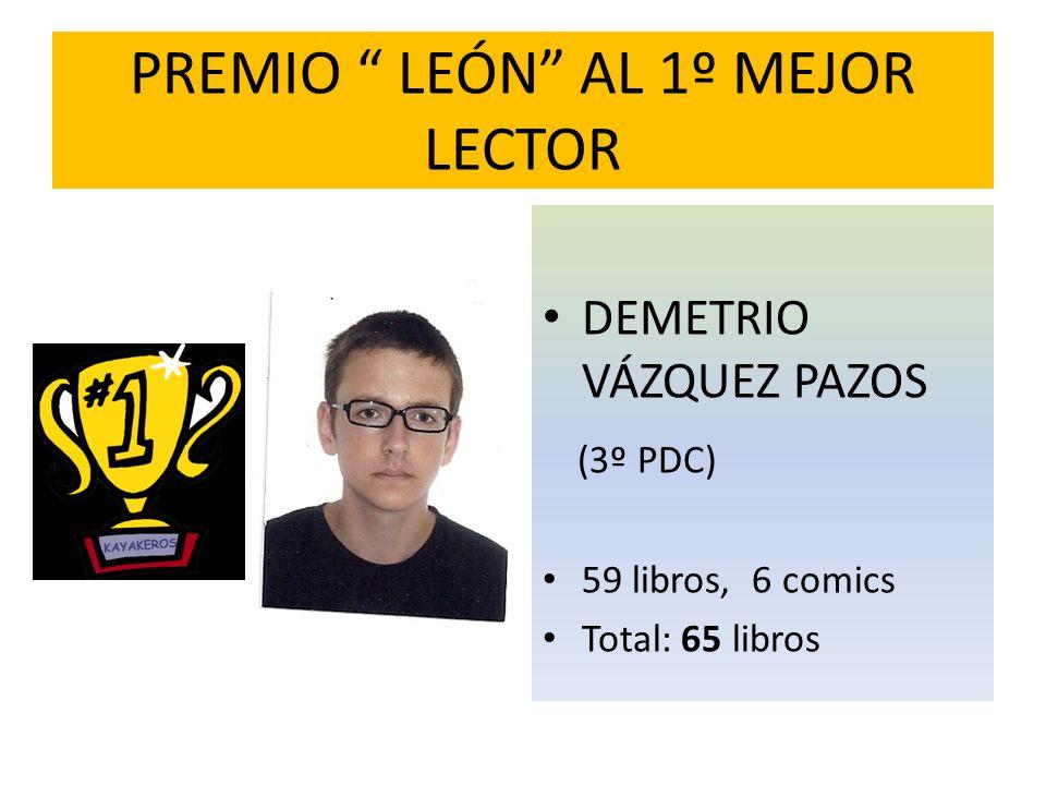 PREMIO LEÓN AL 1º MEJOR LECTOR DEMETRIO VÁZQUEZ PAZOS (3º PDC) 59 libros, 6 comics Total: 65 libros
