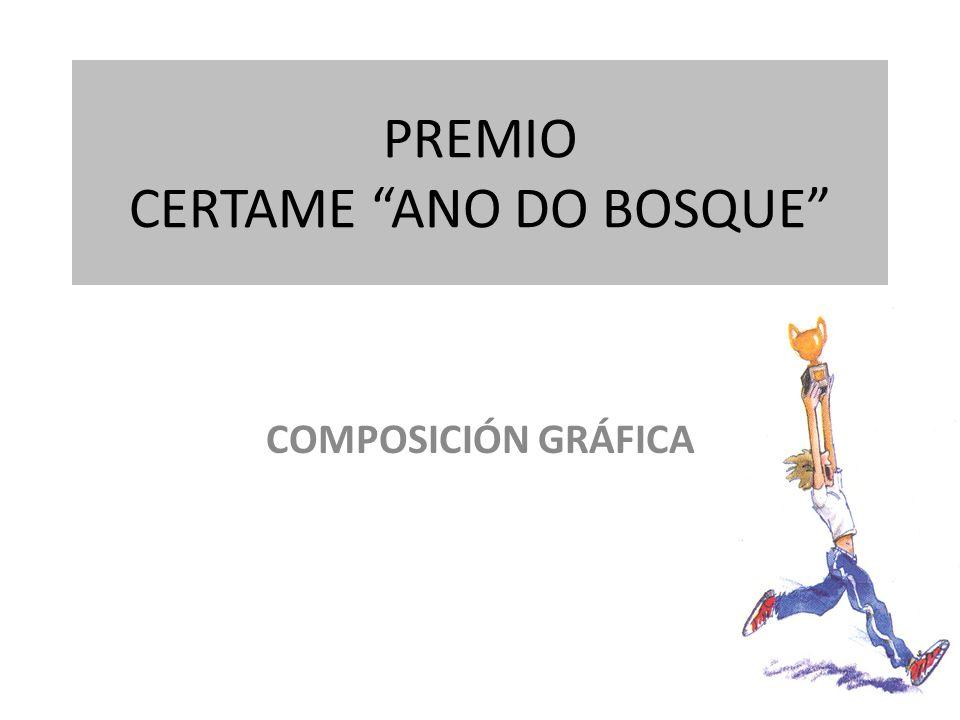 PREMIO CERTAME ANO DO BOSQUE COMPOSICIÓN GRÁFICA