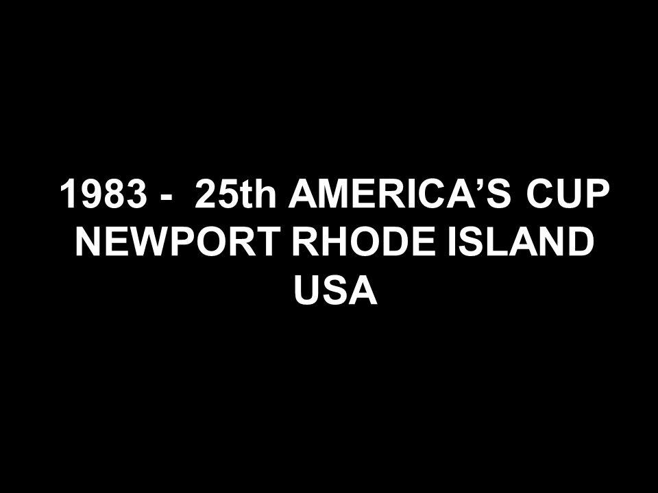 1983 - 25th AMERICAS CUP NEWPORT RHODE ISLAND USA